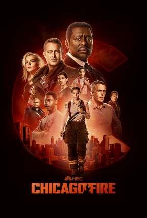 Série Chicago Fire - Heróis Contra o Fogo - 10ª Temporada Legendada