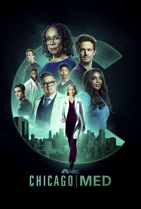 Série Chicago Med - Atendimento de Emergência - 7ª Temporada Legendada