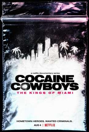Série Cocaine Cowboys - The Kings of Miami - 1ª Temporada Completa Legendada