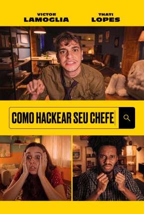Filme Como Hackear Seu Chefe