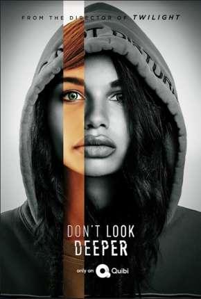 Série Dont Look Deeper - 1ª Temporada Completa Legendada