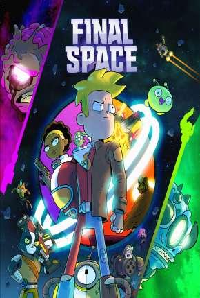 Desenho Final Space - 3ª Temporada - Legendado