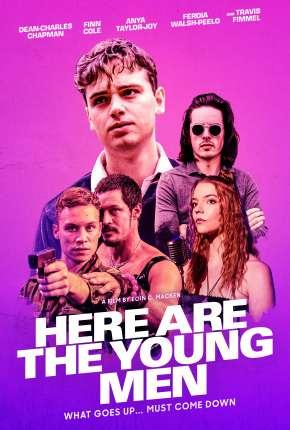 Filme Here Are the Young Men - Legendado