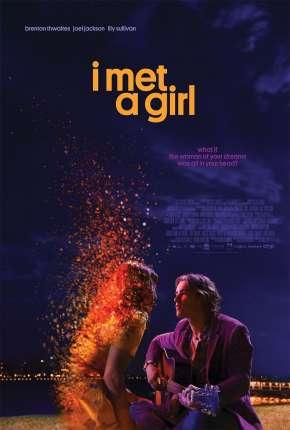 Filme I Met A Girl - Legendado