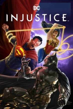 Filme Injustice - Legendado