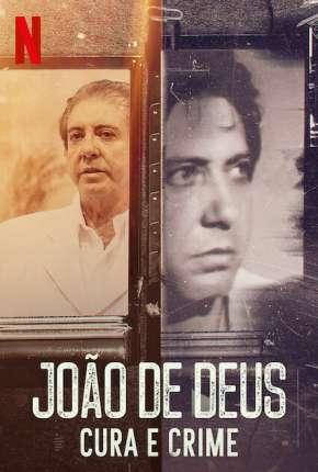 João de Deus - Cura e Crime - 1ª Temporada Completa