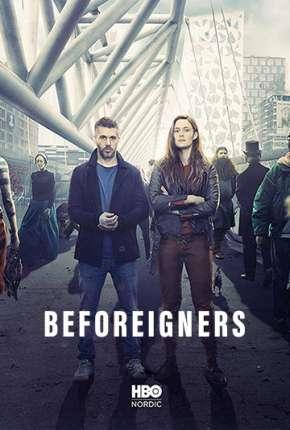 Série Os Visitantes - Beforeigners 1ª Temporada