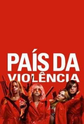Filme País da Violência - Assassination Nation