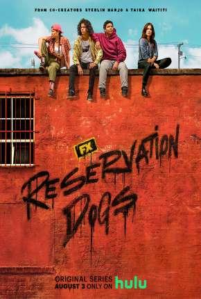 Reservation Dogs - 1ª Temporada Legendada