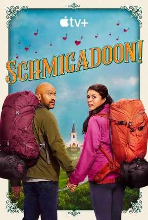 Série Schmigadoon! - 1ª Temporada