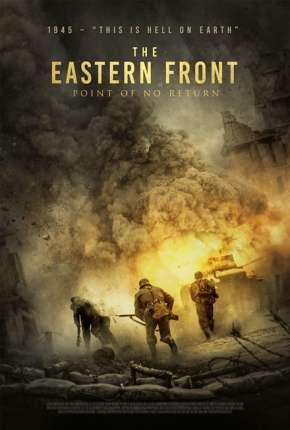 Filme Sem Retorno - The Eastern Front