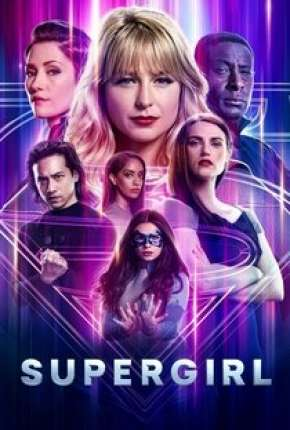 Série Supergirl - 6ª Temporada
