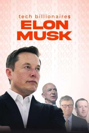 Filme Tech Billionaires - Elon Musk - Legendado