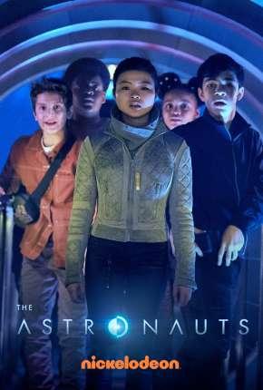 Série The Astronauts - 1ª Temporada Completa