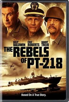 Filme The Rebels of PT-218 - Legendado