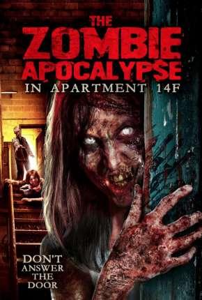 Filme The Zombie Apocalypse in Apartment 14F - Legendado