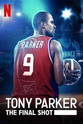 Filme Tony Parker - Entre os Maiores