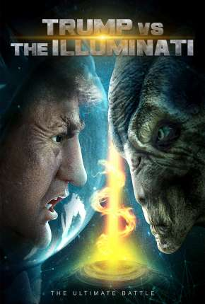 Filme Trump vs the Illuminati - Legendado