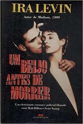 Filme Um Beijo Antes de Morrer