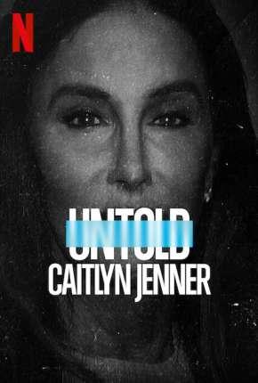 Filme Untold - Caitlyn Jenner - Legendado