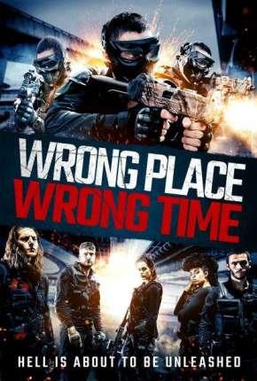 Filme Wrong Place, Wrong Time - Legendado