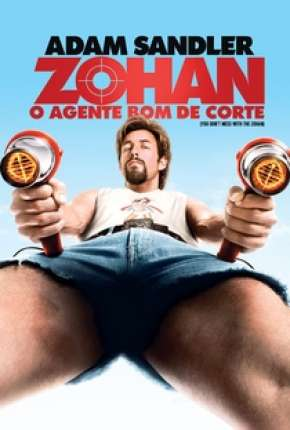 Filme Zohan - O Agente Bom de Corte - You Dont Mess with the Zohan